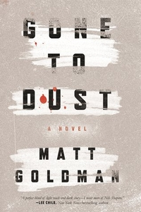 Gone to Dust by Matt Goldman
